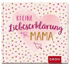 Geschenkbuch KLEINE LIEBESERKLÄRUNG FÜR MAMA