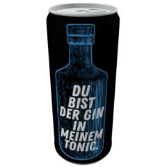 Gin Tonic DU BIST DER GIN IN MEINEM TONIC