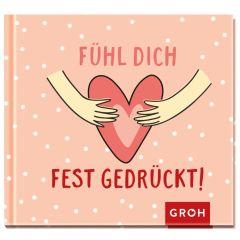 Geschenkbuch FÜHL DICH FEST GEDRÜCKT!