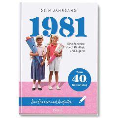 Geschenkbuch 1981 - DEIN JAHRGANG - zum 40. Geburtstag