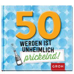 Geschenkbuch 50 WERDEN IST UNHEIMLICH PRICKELND!
