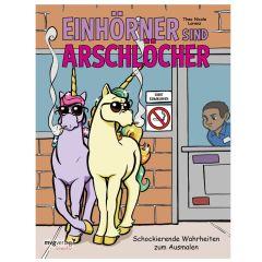 Malbuch EINHÖRNER SIND ARSCHLÖCHER