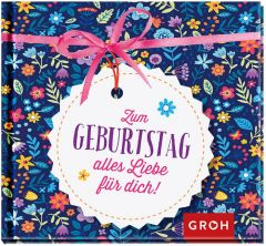 Geschenkbuch ZUM GEBURTSTAG ALLES LIEBE FÜR DICH